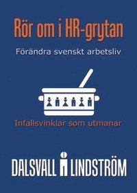 Rör om i HR-grytan : infallsvinklar som utmanar - förändra svenskt näringsliv