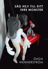 bokomslag Säg hej! till ditt inre monster : skulpturer av köpta objekt som agerar modeller för måleri