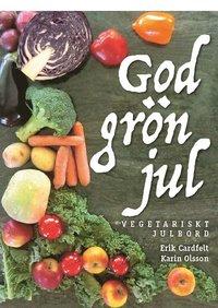bokomslag God grön jul – vegetariskt julbord