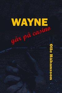 bokomslag Wayne går på casino