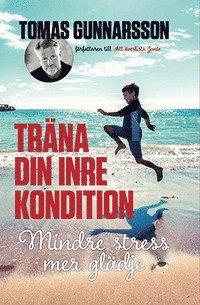 bokomslag Träna din inre kondition - Mindre stress, mer glädje