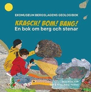 bokomslag Krasch, bom, bang : en bok om berg och stenar