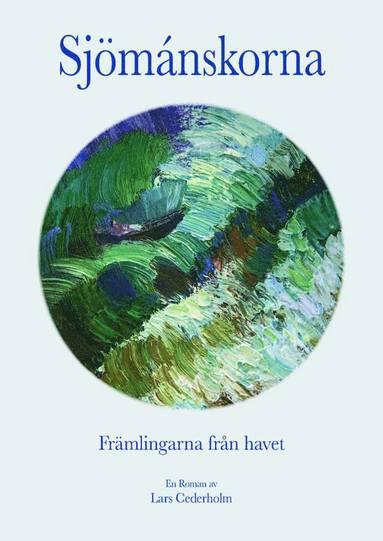 bokomslag Sjömánskorna - Främlingarna från havet