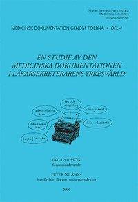 bokomslag En studie av den medicinska dokumentationen i läkarsekreterarens yrkesvärld