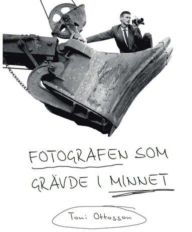 bokomslag Fotografen som grävde i minnet