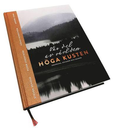 bokomslag Höga Kusten : vår del av världen - ursprung, råvaror och smaker