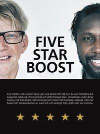 bokomslag Five Star Boost : hur du skaffar ett femstjärnigt liv genom att öka din personliga och affärsmässiga kapacitet