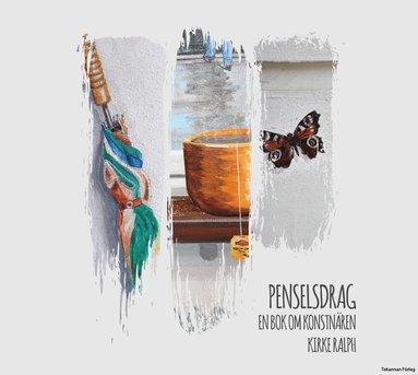 bokomslag Penseldrag - en bok om konstnären Kirke Ralph