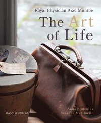 bokomslag Being Dr. Axel Munthe - The Art of Life