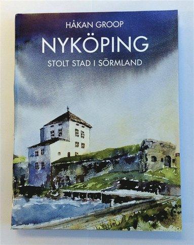 bokomslag Nyköping stolt stad i Sörmland