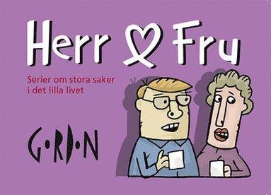 bokomslag Herr & Fru : samlade serier 2009 - 2016