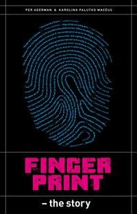 bokomslag Fingerprint : the story