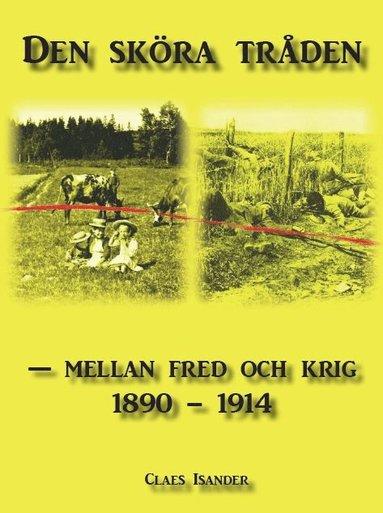bokomslag Den sköra tråden : mellan fred och krig 1890-1914