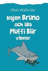 bokomslag Hajen Bruno och lilla Pluffi blir vänner