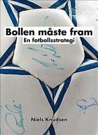 bokomslag Bollen måste fram : en fotbollsstrategi