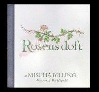 bokomslag Rosens doft : doftanteckningar 25 juni 2000 - 9 juli 2016