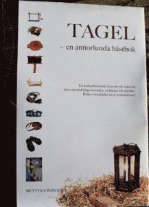 bokomslag Tagel - en annorlunda hästbok : en kulturhistorisk resa om ett material, dess användningsområden, tekniker, redskap och instruktioner