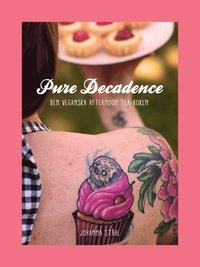 bokomslag Pure Decadence, den veganska afternoon tea-boken