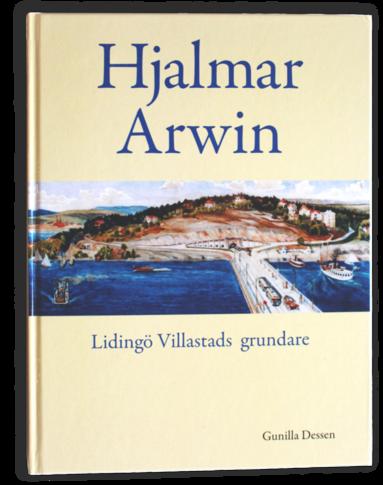 bokomslag Hjalmar Arwin Lidingö Villastads grundare