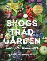 bokomslag Skogsträdgården : odla ätbart överallt