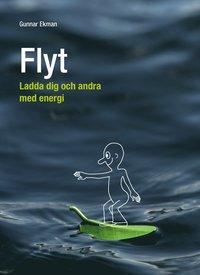 bokomslag Flyt : ladda dig och andra med energi