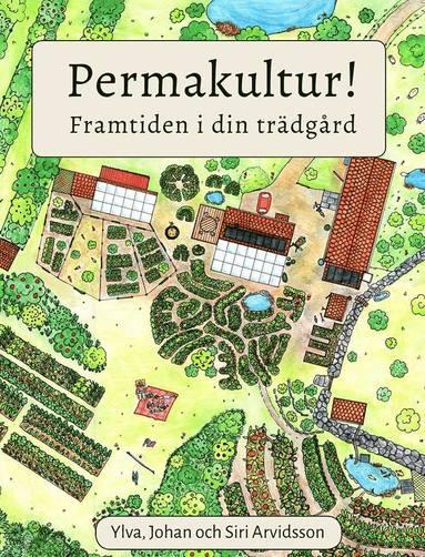 bokomslag Permakultur! : framtiden i din trädgård