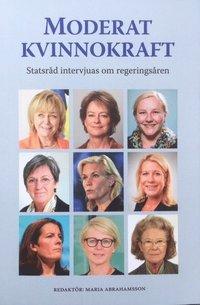 bokomslag Moderat kvinnokraft : statsråd intervjuas om regeringsåren