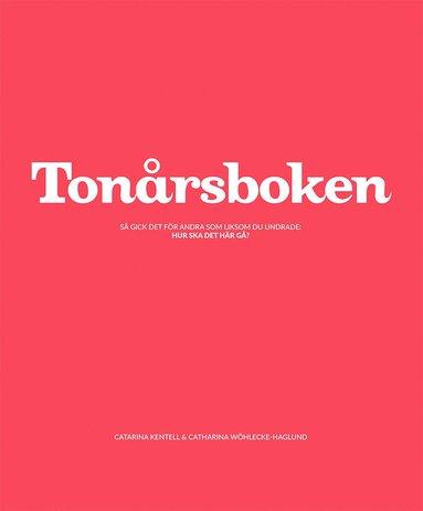 bokomslag Tonårsboken : så gick det för andra som liksom du undrade - hur ska det här gå?