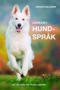 bokomslag Lexikon i hundspråk : lär dig tolka din hunds signaler