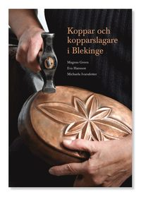 bokomslag Koppar och kopparslagare i Blekinge