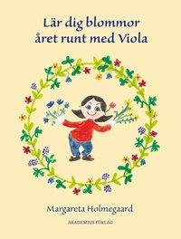 bokomslag Lär dig blommor året runt med Viola