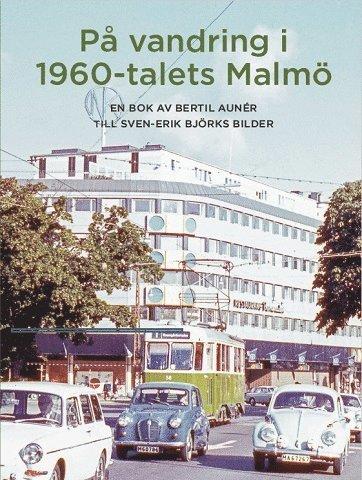 bokomslag På vandring i 1960-talets Malmö