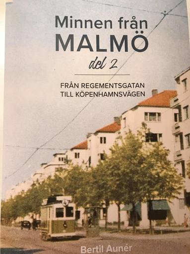bokomslag Minnen från Malmö - från Regementsgatan till Köpenhamnsvägen