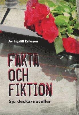 bokomslag Fakta och fiktion : sju deckarnoveller.