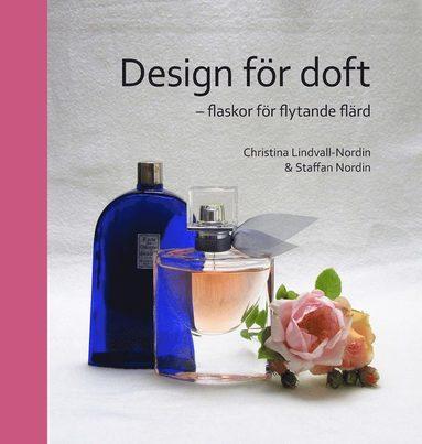 bokomslag Design för doft : flaskor för flytande flärd