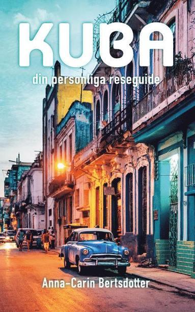 bokomslag Kuba - din personliga reseguide