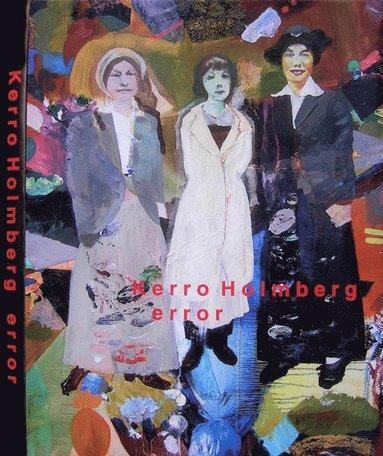 bokomslag Kerro Holmberg : error - målningar 79-17