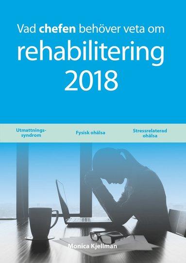 bokomslag Vad chefen behöver veta om rehabilitering 2018