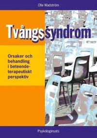 bokomslag Tvångssyndrom/OCD : - orsaker och behandling i ett beteendeterapeutiskt per