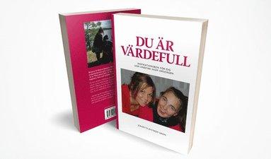 bokomslag Du är värdefull : inspirationsbok för dig som arbetar inom omsorgen