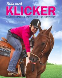 bokomslag Rida med klicker : belöningsbaserad hästträning - en inspiration