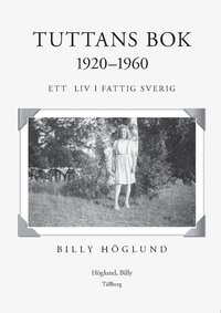 bokomslag Tuttans bok 1920-1960 : ett liv i fattigsverige