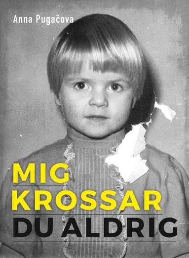bokomslag Mig krossar du aldrig : min resa från att överleva till att leva