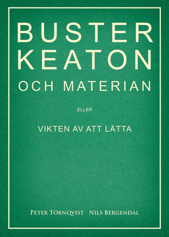 Buster Keaton och materian - eller Vikten av att lätta 1