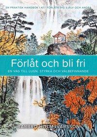 bokomslag Förlåt och bli fri : en väg till lugn, styrka och välbefinnande