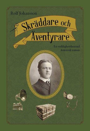 bokomslag Skräddare och äventyrare : en verklighetsbaserad historisk roman