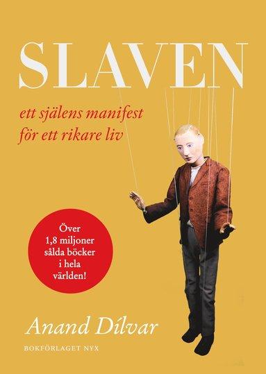 bokomslag Slaven : ett själens manifest för ett rikare liv