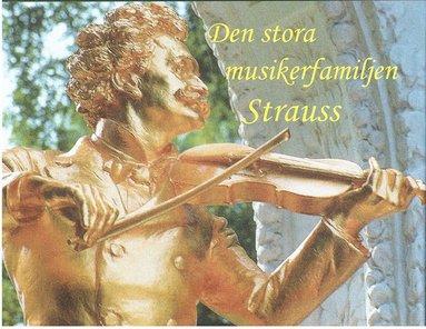 bokomslag Den stora musikerfamiljen Strauss