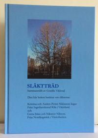 bokomslag Släktträd : Kristina och Anders-Petter Niklasson Inger från Kila Värmland & Greta-Stina och Nikanor Nilsson från Norrlångträsk Västerbotten