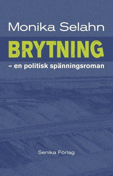 bokomslag Brytning : en politisk spänningsroman